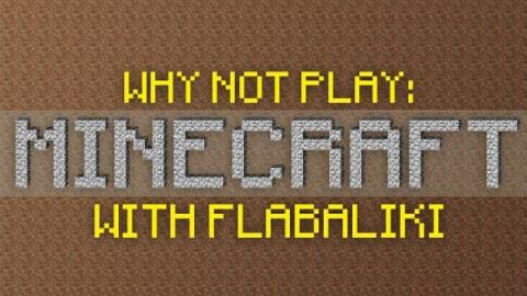 Why Not Play Minecraft - New Base!