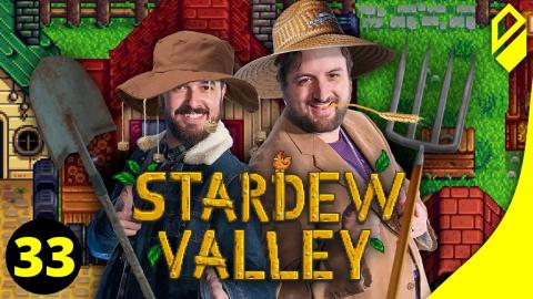 Let's Play STARDEW VALLEY (Part 33)