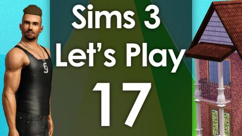 Let's Play The Sims 3 - Episode 17
