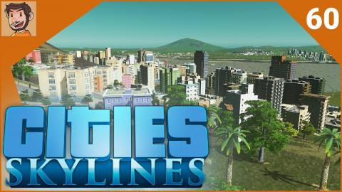 Cities: Skylines - Part 60 | NO SCHOOLS HERE