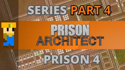 Let's Play: Prison Architect - Part 4 (Prison 4)