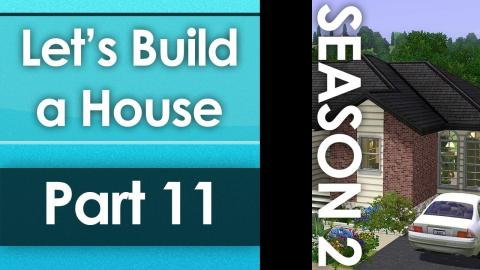 Let's Build a House - Part 11 | Season 2