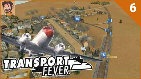 Let's Play Transport Fever - Part 6