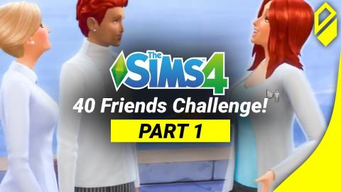 40 Friends in Sims 4 CHALLENGE! (Part 1)